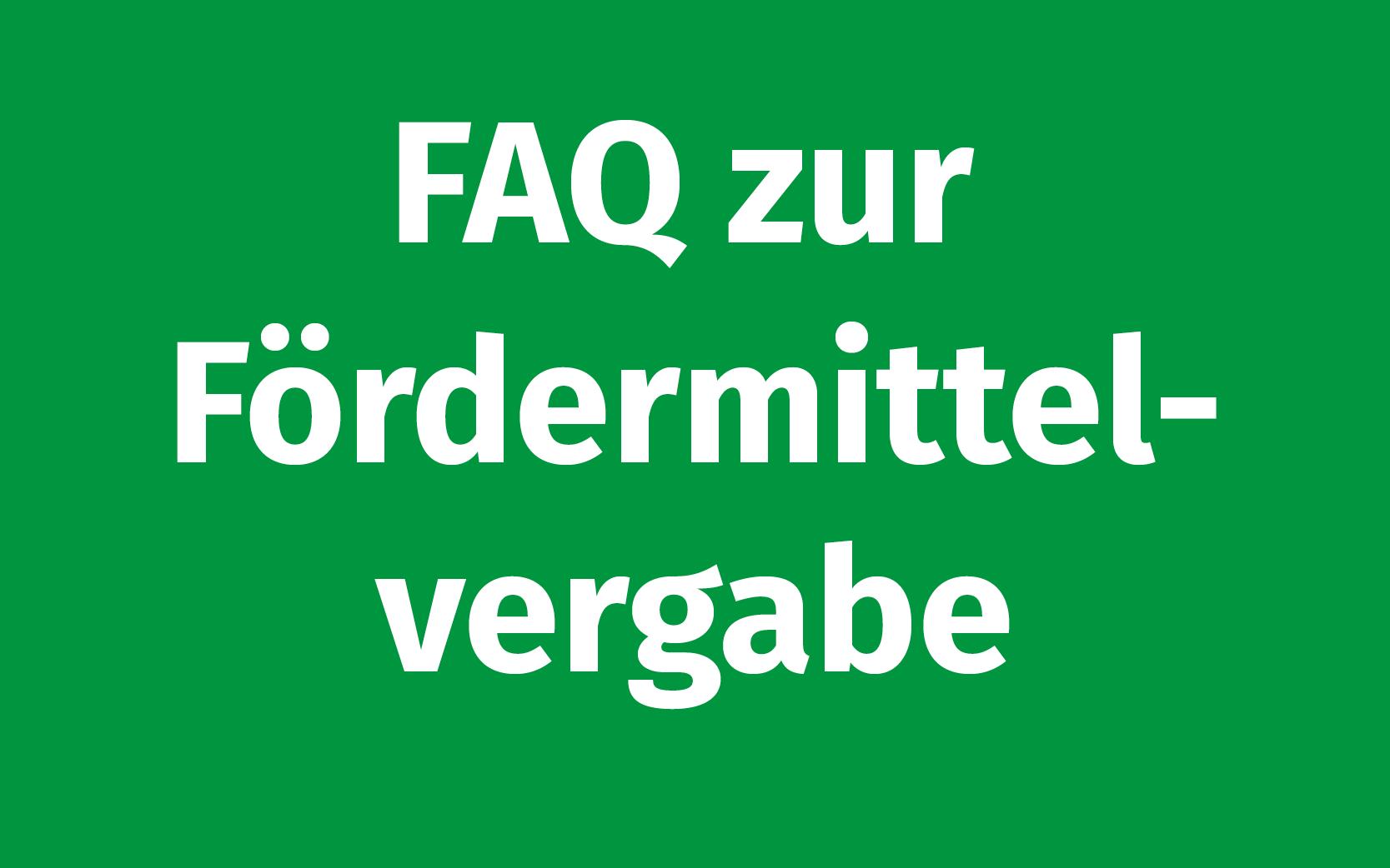 FAQ Fördermittelvergabe